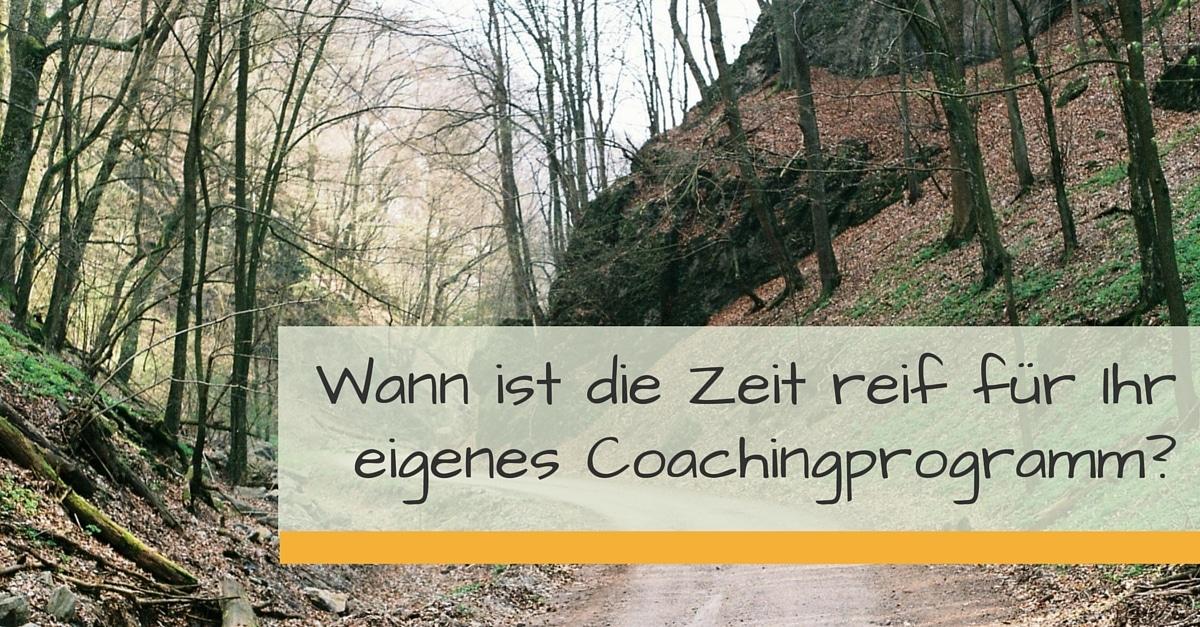 Wann ist die Zeit reif für Ihr eigenes Coachingprogramm?