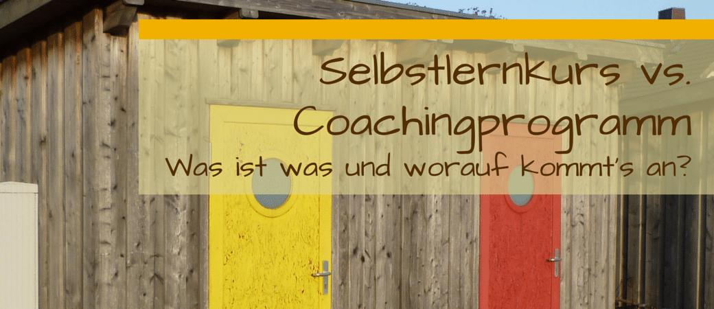 Selbstlernkurs vs. Coachingprogramm