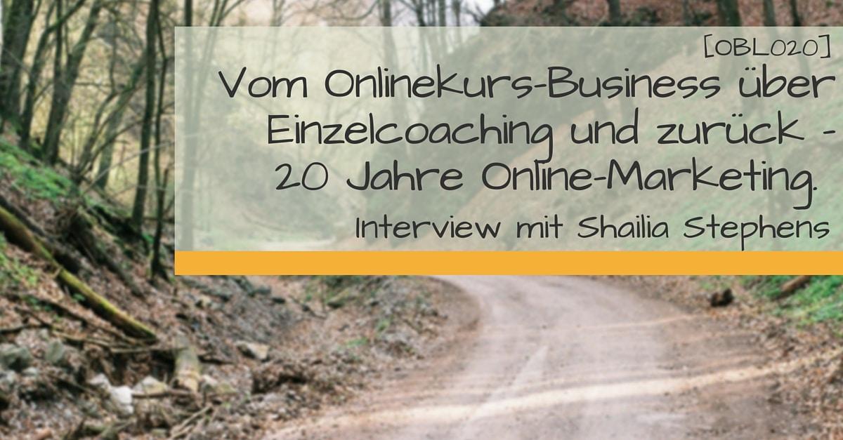 [OBL020] Vom Onlinekurs-Busniness über Einzelcoaching und zurück. 20 Jahre Online-Marketing